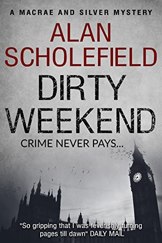 Dirty Weekend by Alan Scholefield