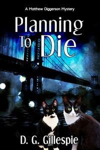 Planning to Die by D. G. Gillespie