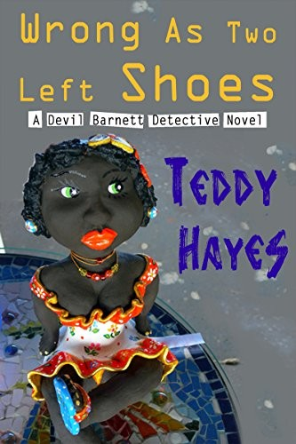 Wrong as Two Left Shoes by Teddy Hayes