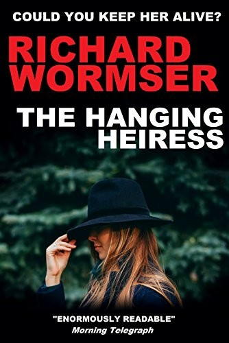The Hanging Heiress by Richard Wormser