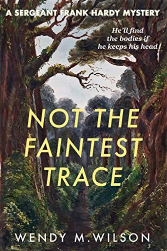 Not the Faintest Trace by Wendy M. Wilson
