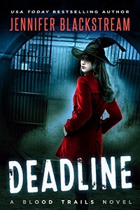 Deadline by Jennifer Blackstream