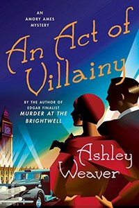 An Act of Villainy by Ashley Weaver