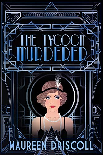 The Tycoon Murderer by Maureen Driscoll