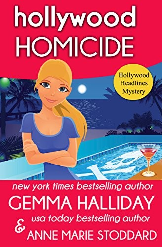 Hollywood Homicide by Gemma Halliday and Anne Marie Stoddard