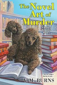 The Novel Art of Murder by V. M. Burns