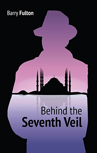 Behind the Seventh Veil by Barry Fulton