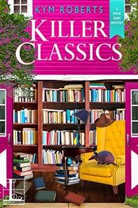 Killer Classics by Kym Roberts