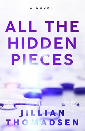 All the Hidden Pieces by Jillian Thomadsen