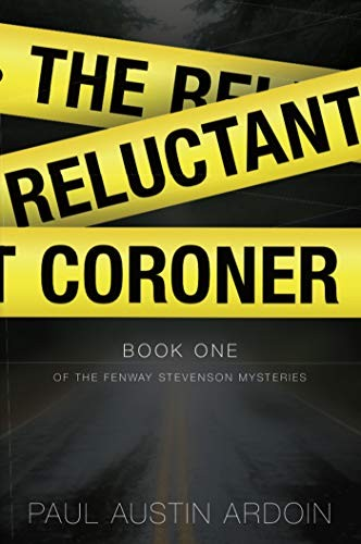 The Reluctant Coroner by Paul Austin Ardoin