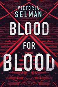 Blood for Blood by Victoria Selman