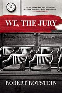 We, the Jury by Robert Rotstein