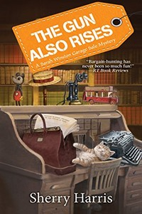 The Gun Also Rises by Sherry Harris