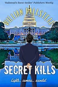 Secret Kills by William Hallstead