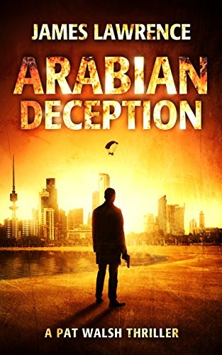Arabian Deception by James Lawrence