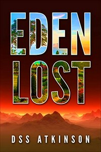Eden Lost by D. S. S. Atkinson