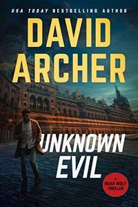 Unknown Evil by David Archer