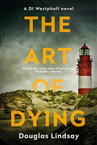 The Art of Dying by Douglas Lindsay
