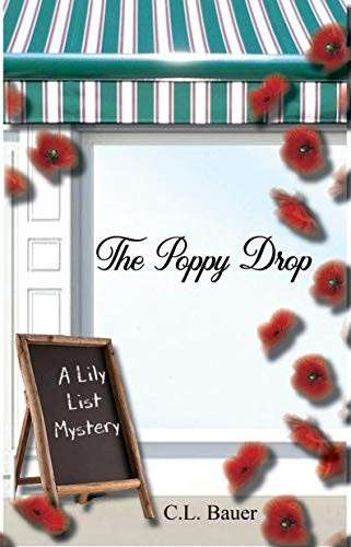 The Poppy Drop by C. L. Bauer
