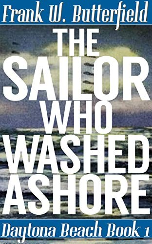 The Sailor Who Washed Ashore by Frank W. Butterfield