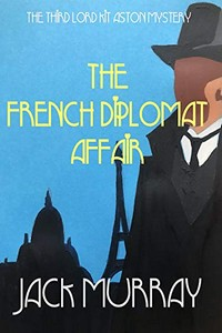 The French Diplomat Affair by Jack Murray