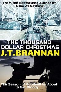 The Thousand Dollar Christmas by J. T. Brannan