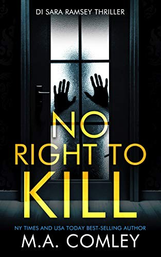 No Right To Kill by M. A. Comley