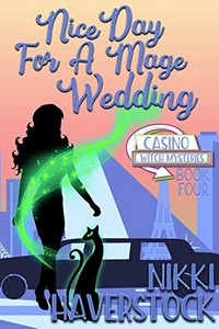 Nice Day for a Mage Wedding by Nikki Haverstock