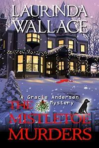 The Mistletoe Murders by Laurinda Wallace