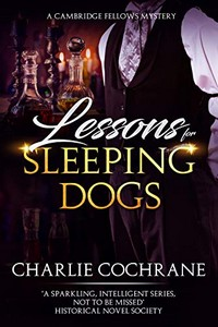 Lessons for Sleeping Dogs by Charlie Cochrane