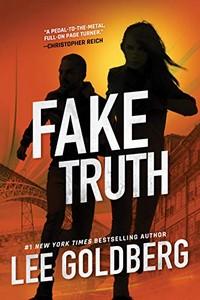 Fake Truth by Lee Goldberg