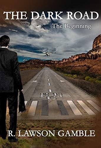 The Dark Road by R. Lawson Gamble