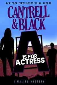A is for Actress by Rebecca Cantrell an Sean Black