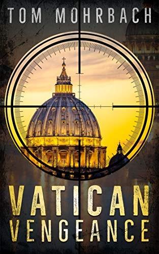 Vatican Vengeance by Tom Mohrbach