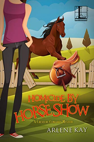 Homicide by Horse Show by Arlene Kay