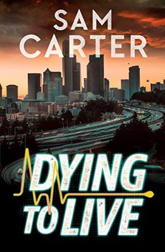 Dying To Live by Sam Carter