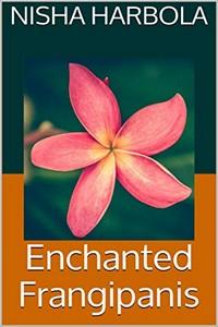Enchanted Frangipanis by Nisha Harbola