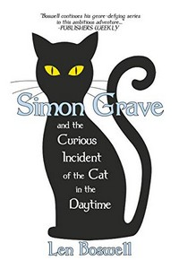 Simon Grave and the Curious Incident of the Cat in the Daytime by Len Boswell