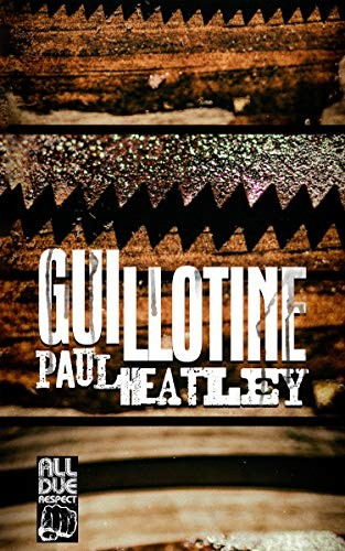 Guillotine by Paul Heatley