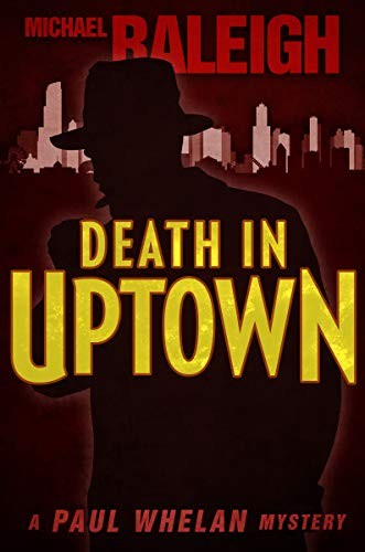 Death in Uptown by Michael Raleigh