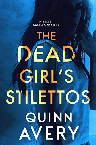 The Dead Girl's Stilettos by Quinn Avery