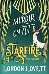 Murder on Lot B by London Lovett