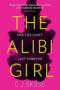 The Alibi Girl by C. J. Skuse