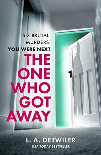 The One Who Got Away by L. A. Detwiler
