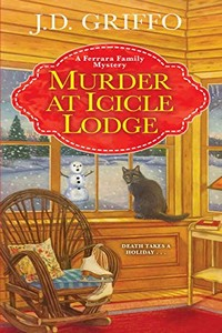 Murder at Icicle Lodge by J. D. Griffo