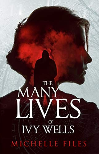 The Many Lives of Ivy Wells by Michelle Files