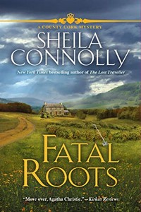 Fatal Roots by Sheila Connolly