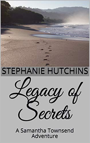 Legacy of Secrets by Stephanie Hutchins