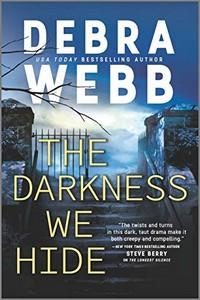 The Darkness We Hide by Debra Webb