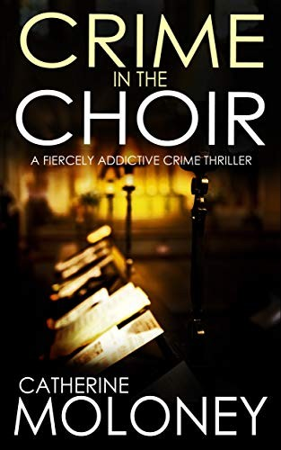 Crime in the Choir by Catherine Moloney